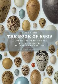 The Book Of Eggs A Life Size Guide To The Eggs Of Six