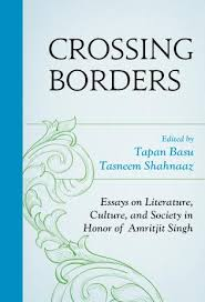 crossing borders essays on literature culture and society in  essays on literature culture and society in honor of amritjit singh