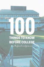 100 Things To Know Before College College Pinterest College