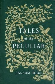 tales of the peculiar hc 2018 quirk books 1 1st
