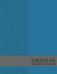 Calculus Graph Paper 4x4 Grid 4 Squares Per Inch Graph Paper 8 5x11 Graph Paper Composition Notebook Grid Paper Graph Ruled Paper 4 Square Inch