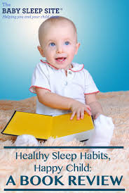Healthy Sleep Habits Happy Child Our Review The Baby