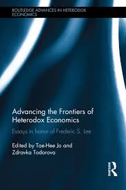 advancing the frontiers of heterodox economics essays in honor of  advancing the frontiers of heterodox economics essays in honor of frederic s lee hardback routledge