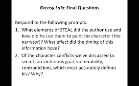 greasy lake essay words to use to start a paragraph in an essay  11 12th english do now asked students to comment on the credibility of the narrator of
