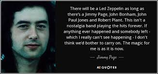 John Paul Jones Quotes Custom Jimmy Page Quote There Will Be A Led Zeppelin As Long As There's