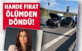 Trafik kazası geçiren gazeteci Hande Fırat ölümden döndü