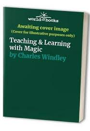 Teaching & Learning with Magic by Charles Windley Book The Fast ...
