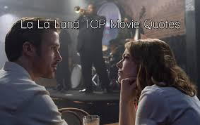 lala land quotes. Fine Quotes Throughout Lala Land Quotes