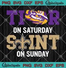 Football Svg Designs Tiger On Saturday Saint On Sunday Louisiana Football Svg Png Eps Dxf Digital Download