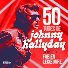 50 tubes de Johnny Hallyday - Fabien LECOEUVRE Organisation
