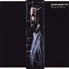 <b>Piece</b> By <b>Piece</b> (1986) - <b>John Martyn</b>