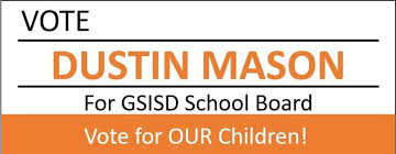 Dustin Mason Announces Candidacy for GSISD School Board Member Seat
