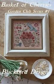 Blackbird Designs Cross Stitch Charts Basket Of Cherries Garden Club Cross Stitch Chart