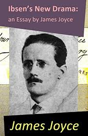 com ibsen s new drama an essay by james joyce ebook  ibsen s new drama an essay by james joyce by joyce james
