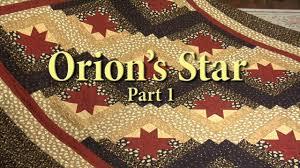 3106: Orion's Star Quilt Part 1 on Vimeo &  Adamdwight.com