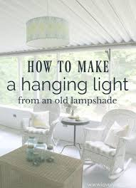 how to make a hanging light from an old lampshade an easy and inexpensive light