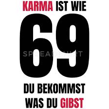 Karma Ist Wie 69 Spruch Coole Sprüche Iphone 7 8 Hülle Spreadshirt