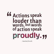 action speak louder than words quote action speaks louder than action speak louder than words quote quote actions speak louder than words action speak louder than