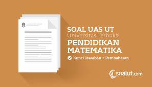 Soal ut manajemen espa4122 dilengkapi kunci jawaban. Soal Ujian Ut Universitas Terbuka Pendidikan Matematika Dan Kunci Jawaban Untuk Semua Semester Soal Universitas Terbuka