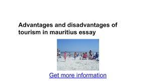 advantages and disadvantages of tourism in essay  advantages and disadvantages of tourism in essay google docs