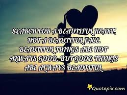 Quotes On Beautiful Face And Heart Best Of Search For A Beautiful Heart Not A Beautiful Face QuotePix