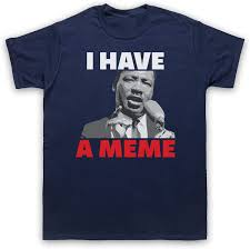 Martin Luther King Shirt Design My Icon Mens I Have A Meme Martin Luther King T Shirt