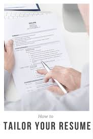 Tailor Your Resume How To Tailor Your Resume To Any Job Posting Career Job Info And 24