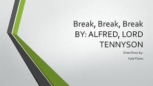 break break break by alfred lord tennyson break break break break break break by alfred lord tennyson