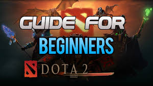 dota 2 guide for beginners 2017 updated youtube