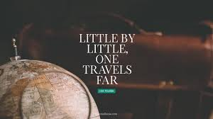 Travel The World Quotes Enchanting Little By Little One Travels Far Quote By J R R Tolkien