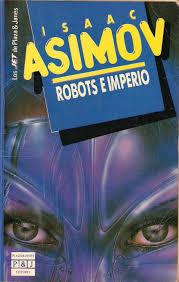Pasión por la ciencia-ficción: Robots e Imperio (1985). Isaac Asimov