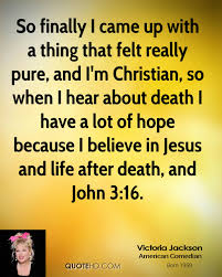 Death Quotes Christian Best of Christian Quotes About Death Precious Victoria Jackson Death Quotes