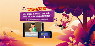 VMonkey - ứng dụng học tiếng Việt miễn phí tại nhà cho trẻ mùa COVID-19,  bám sát chuẩn đầu ra cấp Tiểu học