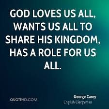 God Loves Us Quotes Adorable George Carey Quotes QuoteHD