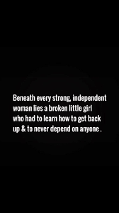 Independent Women Feelings Independent Women Quotes Single