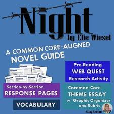 night by elie wiesel novel guide common core theme essay by  night by elie wiesel novel guide common core theme essay