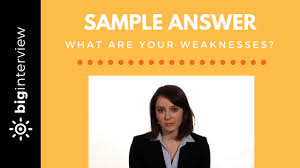 Sample Weaknesses For Interview What Are Your Weaknesses Sample Answer Youtube