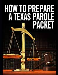 Texas Parole Eligibility Chart 2018 How To Prepare A Texas Parole Packet Lawyer X