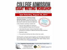 College Essay Writing Workshop Aug 19 College Admission Essay Writing Workshop Los