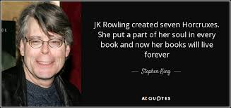 Jk Rowling Quotes Best Stephen King Quote JK Rowling Created Seven Horcruxes She Put A