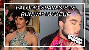 palomo spain spring summer 2018 runway makeup tutorial men s makeup