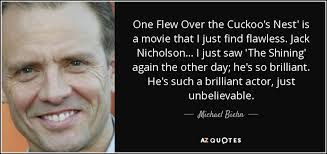 One Flew Over The Cuckoo's Nest Quotes Adorable Michael Biehn Quote One Flew Over The Cuckoo's Nest' Is A Movie That