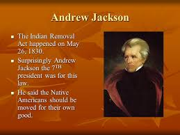 indian removal act andrew jackson. Delighful Indian Andrew Jackson Indian Removal Act Essay In Indian Removal Act Jackson L