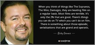 Sopranos Quotes Interesting Ricky Gervais Quote When You Think Of Things Like The Sopranos The