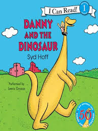 Danny And The Dinosaur Danny And The Dinosaur 50th Anniversary Edition By Syd Hoff