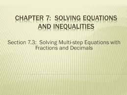 multi step equations with fractions and decimals chapter 7 solving equations and inequalities