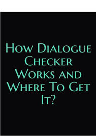 how dialogue checker works and where to get it by punctuation  how dialogue checker works and where to get it importance of dialogue checker while writing an article script blog post s copy
