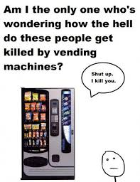 How Many People Die From Vending Machines Magnificent People Die By Vending Machines