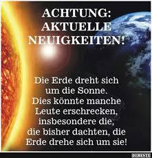 Die Erde Dreht Sich Um Die Sonne Lustige Bilder Sprüche Witze