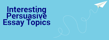 interesting persuasive essay topics domyessays persuasive essay topics